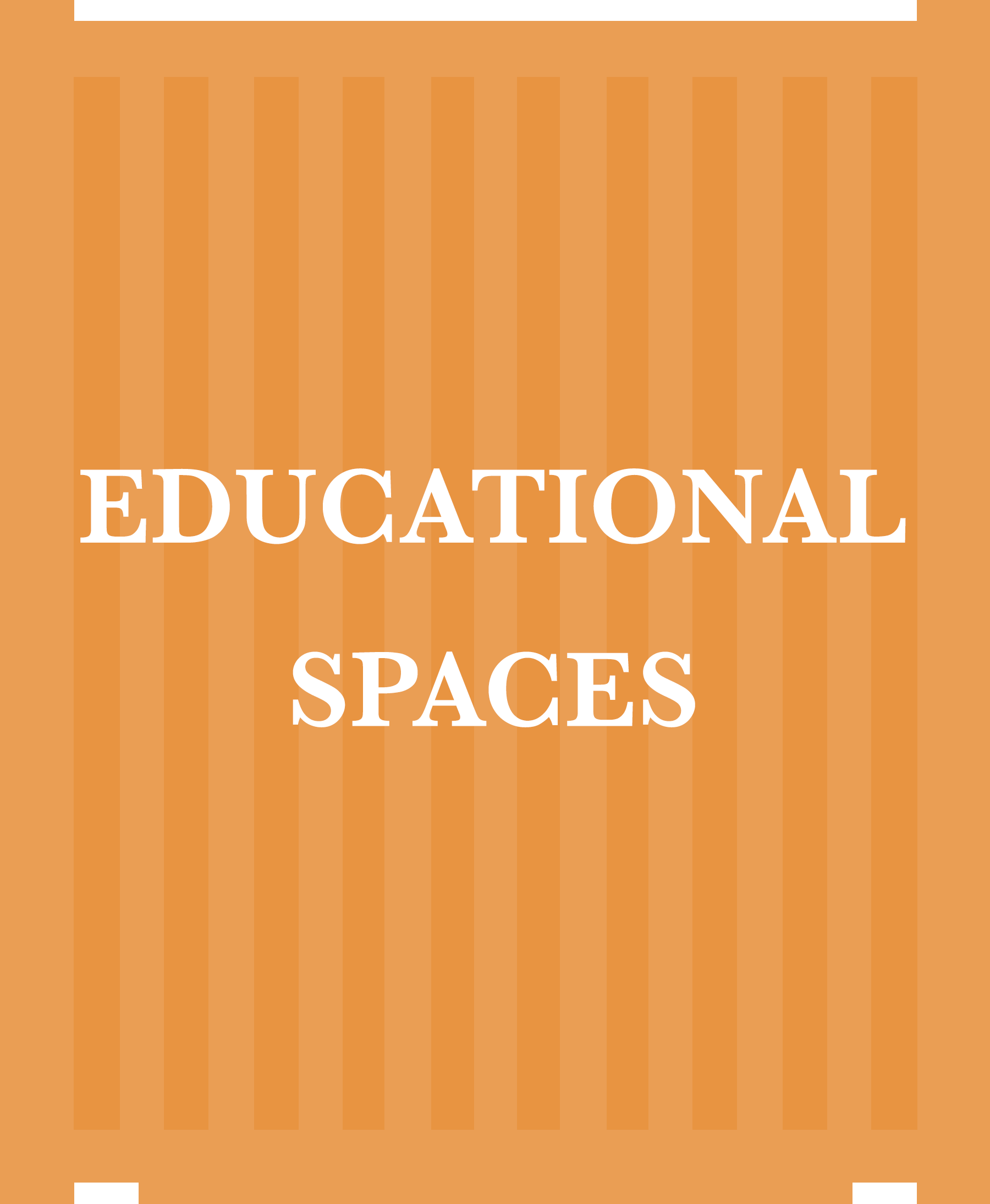 3EDUCATIONAL SPACES